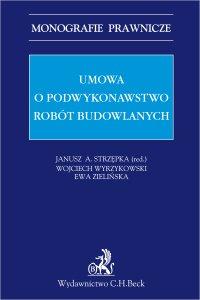 Umowa o podwykonawstwo robót budowlanych - Janusz A. Strzępka
