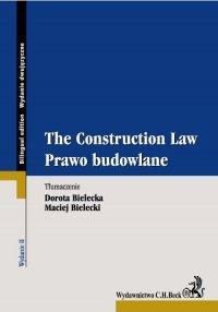 Prawo budowlane. The Construction Law - Dorota Bielecka