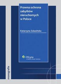 Prawna ochrona zabytków nieruchomych wPolsce - Katarzyna Zalasińska