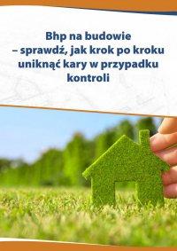 Bhp na budowie – sprawdź, jak krok po kroku uniknąć kary w przypadku kontroli - Katarzyna Czajkowska-Matosiuk