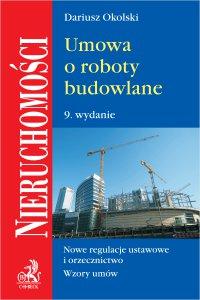 Umowa o roboty budowlane. Wydanie 9 - Dariusz Okolski