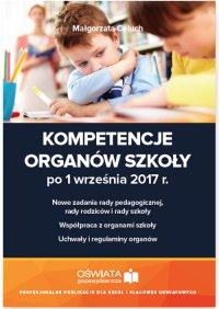 Kompetencje organów szkoły po 1 września 2017 r. - Małgorzata Celuch