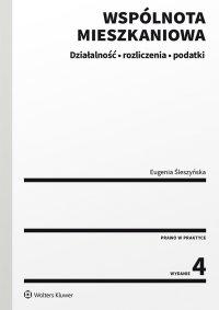 Wspólnota mieszkaniowa. Działalność, rozliczenia, podatki - Eugenia Śleszyńska
