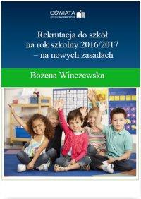 Rekrutacja do szkół na rok szkolny 2016/2017 – na nowych zasadach - Bożena Winczewska