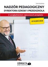 Nadzór pedagogiczny dyrektora szkoły i przedszkola z uwzględnieniem najnowszych przepisów - Zofia Rudzińska