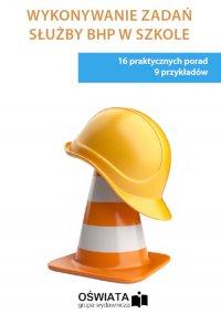 Wykonywanie zadań służby bhp w szkole - Michał Kowalski