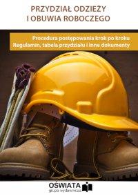 Przydział odzieży i obuwia roboczego - Michał Łyszczarz