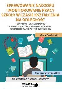 Sprawowanie nadzoru i monitorowanie pracy szkoły w czasie kształcenia na odległość - Wanda Pakulniewicz