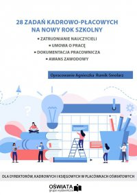 28 zadań kadrowo-płacowych na nowy rok szkolny 2020/2021 - Agnieszka Rumik-Smolarz