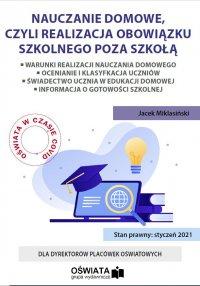 Nauczanie domowe, czyli realizacja obowiązku szkolnego poza szkołą - Jacek Miklasiński