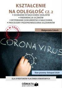 Kształcenie na odległość cz. 2 - Ocenianie w nauczaniu zdalnym - Frekwencja w czasie pandemii - Procedura przeprowadzania egzaminów klasyfikacyjnych - Procedura przeprowadzania egzaminów poprawkowych - Małgorzata Celuch
