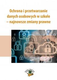 Ochrona i przetwarzanie danych osobowych w szkole – najnowsze zmiany prawne - Rafał Osajda