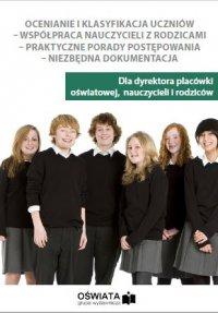 Ocenienie i klasyfikacja uczniów – współpraca nauczycieli z rodzicami - Małgorzata Celuch