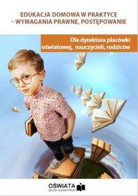 Edukacja domowa w praktyce - wymagania prawne, postępowanie - Marzenna Czarnocka