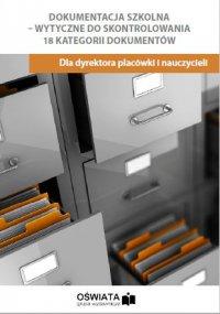 Dokumentacja szkolna - wytyczne do skontrolowana. 18 kategorii dokumentów - Małgorzata Celuch
