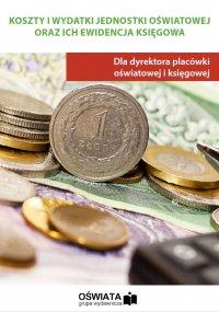 Koszty i wydatki jednostki oświatowej oraz ich ewidencja - Anna Żyła