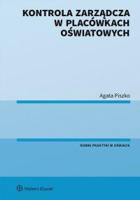 Kontrola zarządcza w placówkach oświatowych - Agata Piszko