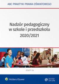 Nadzór pedagogiczny w szkole i przedszkolu 2020/2021 - Lidia Marciniak