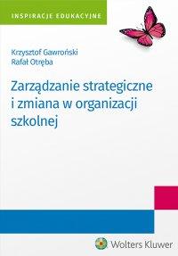 Zarządzanie strategiczne i zmiana w organizacji szkolnej - Rafał Otręba