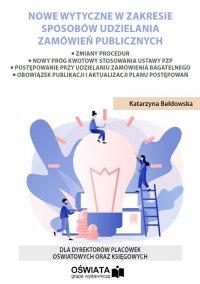 Nowe wytyczne dla szkół w zakresie sposobów udzielania zamówień publicznych - Katarzyna Bełdowska