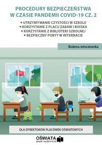 Procedury bezpieczeństwa w czasie pandemii Covid-19 cz. 2 - Bożena Winczewska