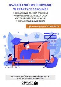 Kształcenie i wychowanie w praktyce szkolnej - Agnieszka Stebelska