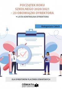 Przygotowanie do roku szkolnego 2020/2021 – 23 obowiązki dyrektora - Małgorzata Celuch
