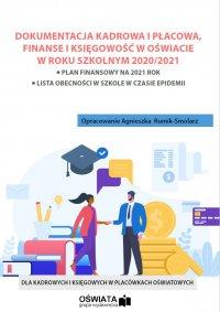 Dokumentacja kadrowa i płacowa oraz finanse i księgowość w oświacie w roku szkolnym 2020/2021 - Agnieszka Rumik-Smolarz