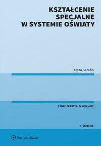Kształcenie specjalne w systemie oświaty - Teresa Serafin