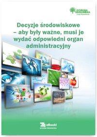 Decyzje środowiskowe – aby były ważne, musi je wydać odpowiedni organ administracyjny - Katarzyna Czajkowska-Matosiuk