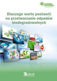 Dlaczego warto postawić na przetwarzanie odpadów biodegradowalnych - Opracowanie zbiorowe