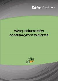 Wzory dokumentów podatkowych w rolnictwie - Piotr Szulczewski