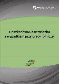 Odszkodowanie w związku z wypadkiem przy pracy rolniczej - Sebastian Kryczka