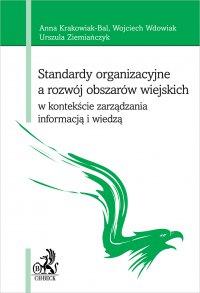 Standardy organizacyjne a rozwój obszarów wiejskich w kontekście zarządzania informacją i wiedzą - Anna Krakowiak-Bal