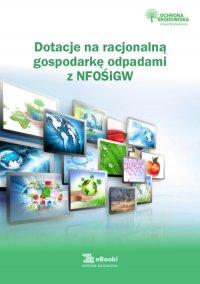 Dotacje na racjonalną gospodarkę odpadami z NFOŚiGW - Katarzyna Czajkowska-Matosiuk