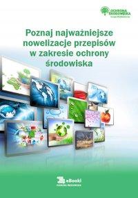Poznaj najważniejsze nowelizacje przepisów w zakresie ochrony środowiska - Robert Barański