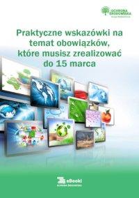 Praktyczne wskazówki na temat obowiązków,  które musisz zrealizować do 15 marca - Karolina Szewczyk-Cieślik