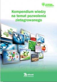 Kompendium wiedzy na temat pozwolenia zintegrowanego - Anna Hamrol