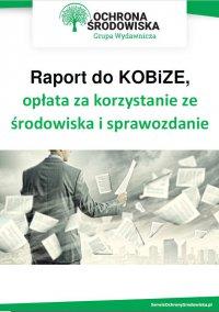 Raport do KOBiZE, opłata za korzystanie ze środowiska i sprawozdanie odpadowe - Praca Zbiorowa