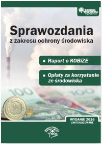 Sprawozdania z zakresu ochrony środowiska. Raport do KOBiZE. Opłaty za korzystanie ze środowiska - Bartłomiej Matysiak