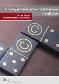 Umowy przenoszące autorskie prawa majątkowe - Karolina Włodarska-Dziurzyńska