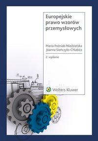 Europejskie prawo wzorów przemysłowych - Joanna Sieńczyło-Chlabicz
