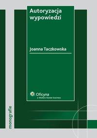 Autoryzacja wypowiedzi - Joanna Taczkowska