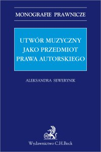 Utwór muzyczny jako przedmiot prawa autorskiego - Aleksandra Sewerynik