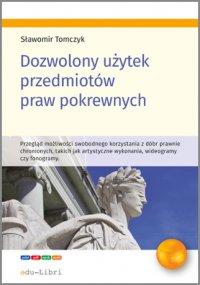 Dozwolony użytek przedmiotów praw pokrewnych - Sławomir Tomczyk