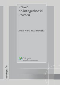 Prawo do integralności utworu - Anna Maria Niżankowska