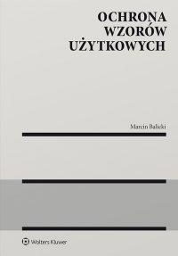 Ochrona wzorów użytkowych - Marcin Balicki