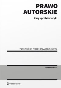 Prawo autorskie. Zarys problematyki - Maria Poźniak-Niedzielska