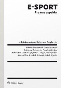 E-sport. Prawne aspekty - Katarzyna Grzybczyk