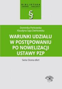 Warunki udziału w postępowaniu po nowelizacji ustawy Pzp - Dominika Perkowska